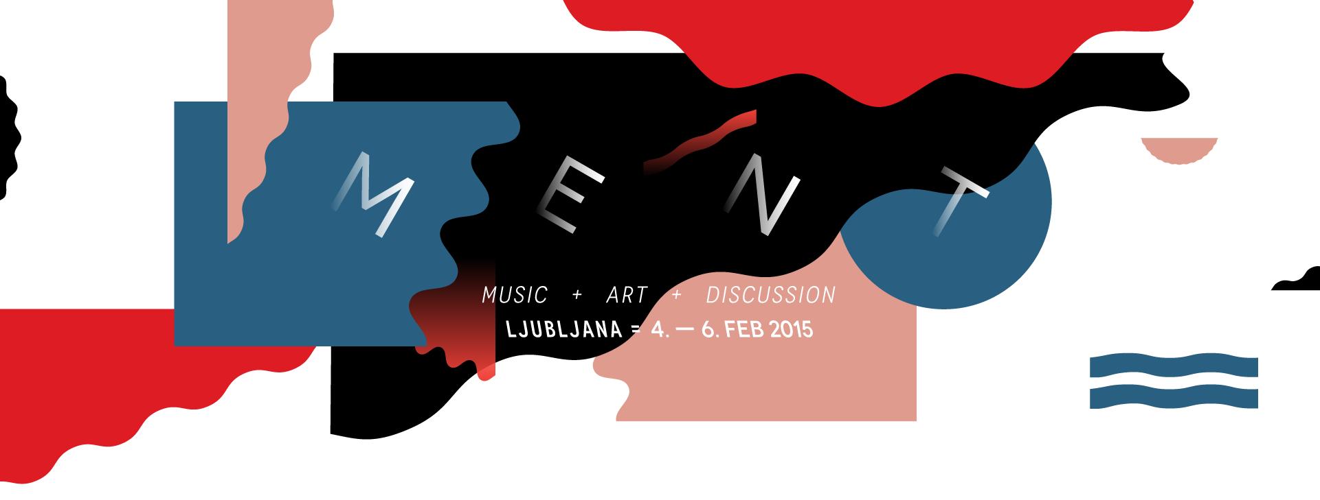 Splošen komentar festivala MENT Ljubljana