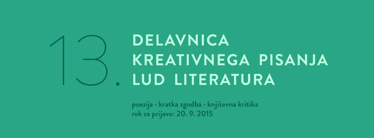 Trinajsta delavnica kreativnega pisanja LUD Literatura