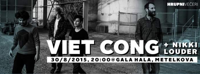ČEKITAUT: VIET CONG in NIKKI LOUDER (@Gala Hala, 30. 8. 2015)