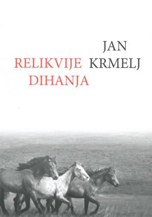 Jan Krmelj: Relikvije dihanja