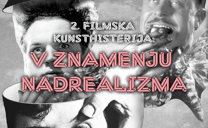 Filmska Kunsthisterija, vol. 2: V znamenju nadrealizma @Slovenska kinoteka, 12. 5. 2016