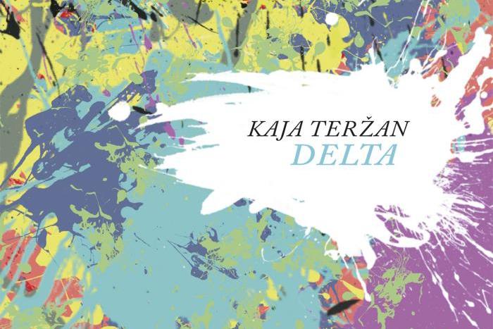 Kaja Teržan: Delta