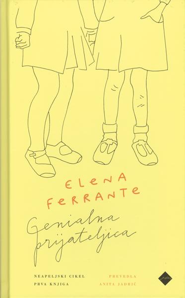Elena Ferrante: Genialna prijateljica