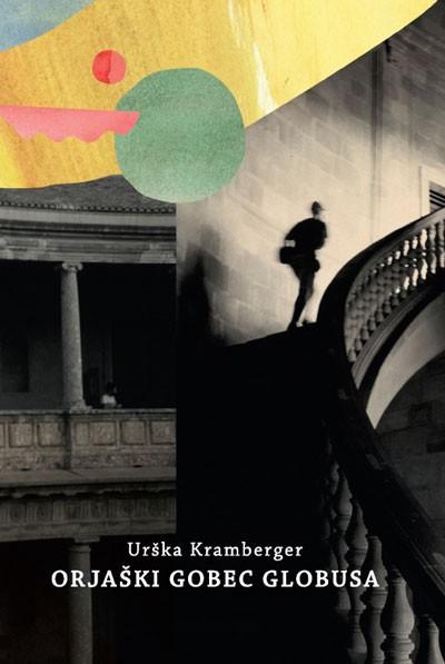Urška Kramberger: Orjaški gobec globusa