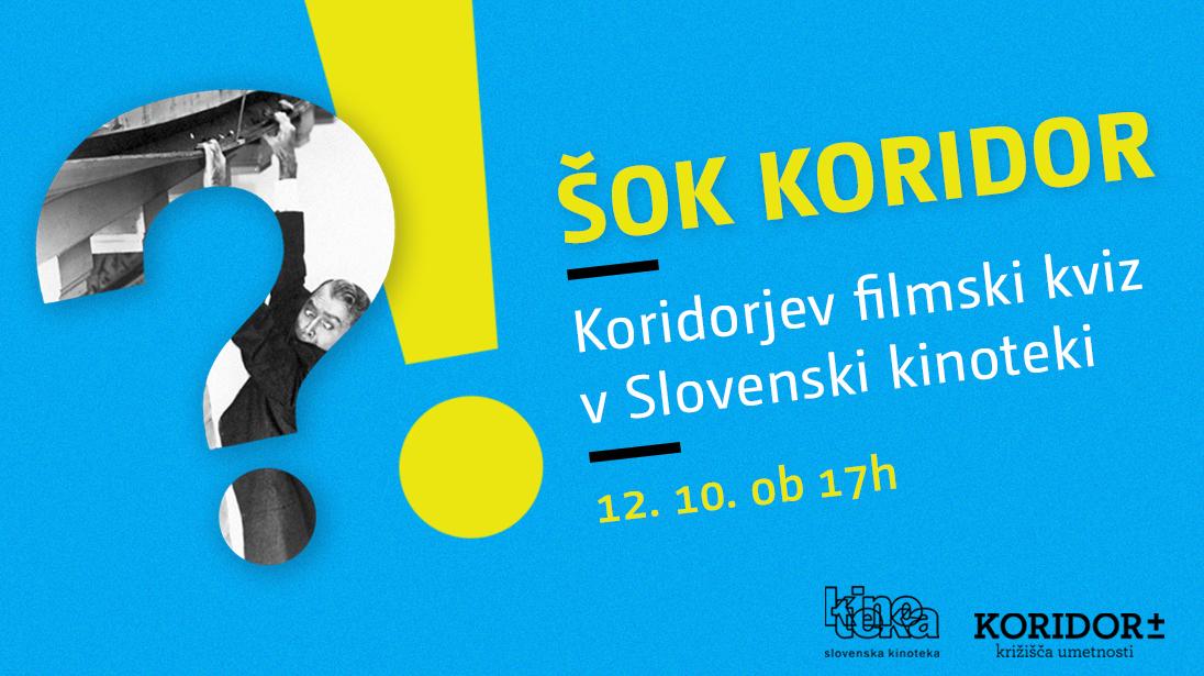 ŠOK Koridor / filmski kviz v Kinoteki @12. oktober, 17:00