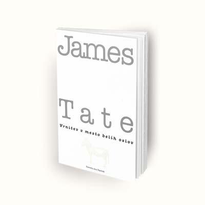 James Tate: Vrnitev v mesto belih oslov