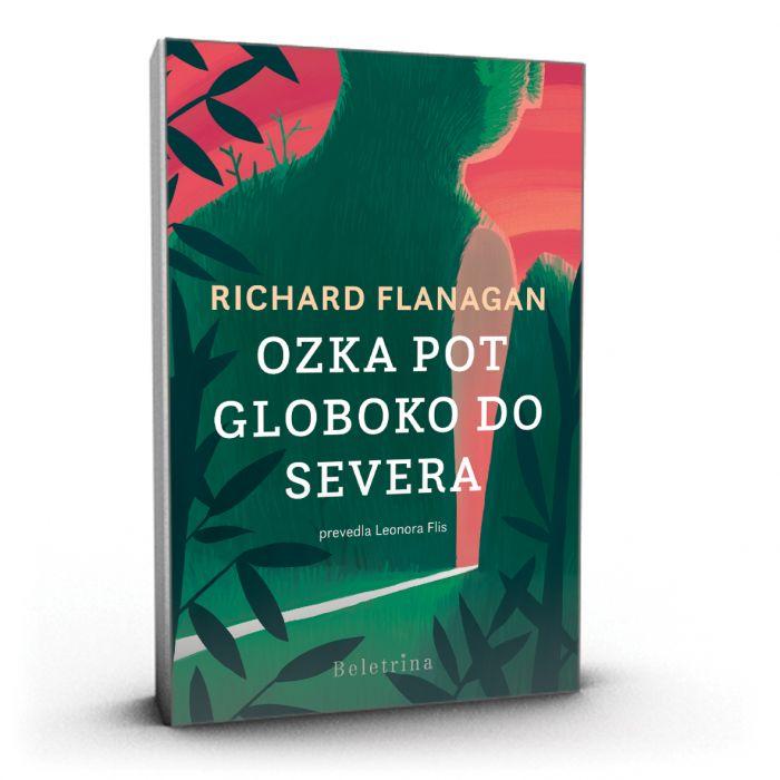 Richard Flanagan: Ozka pot globoko do severa