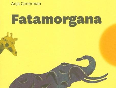 Anja Cimerman: Fatamorgana