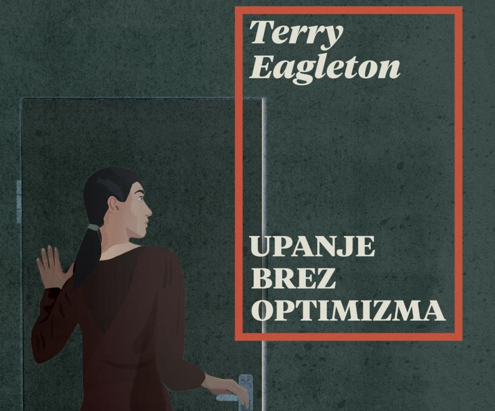 Terry Eagleton: Upanje brez optimizma