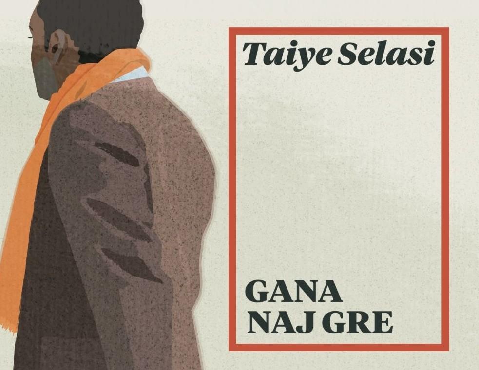 Taiye Selasi: Gana naj gre