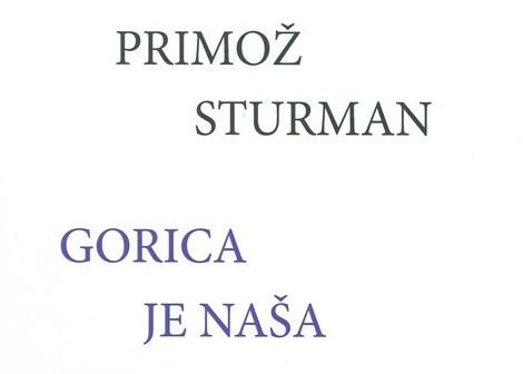 Primož Sturman: Gorica je naša