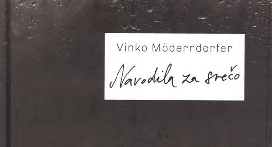 Vinko Möderndorfer: Navodila za srečo