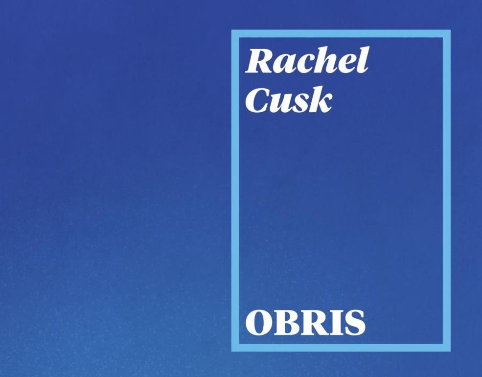 Rachel Cusk: Obris