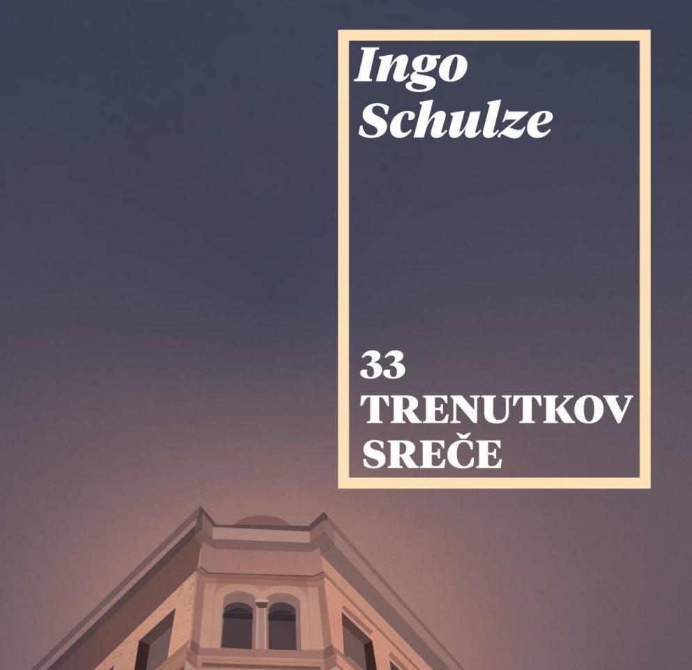 Ingo Schulze: 33 trenutkov sreče