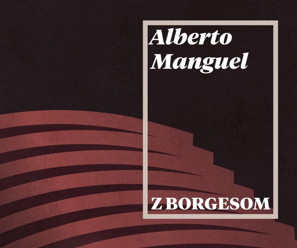 Alberto Manguel: Z Borgesom