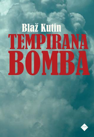 Blaž Kutin: Tempirana bomba