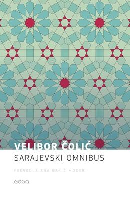 Velibor Čolić: Sarajevski omnibus