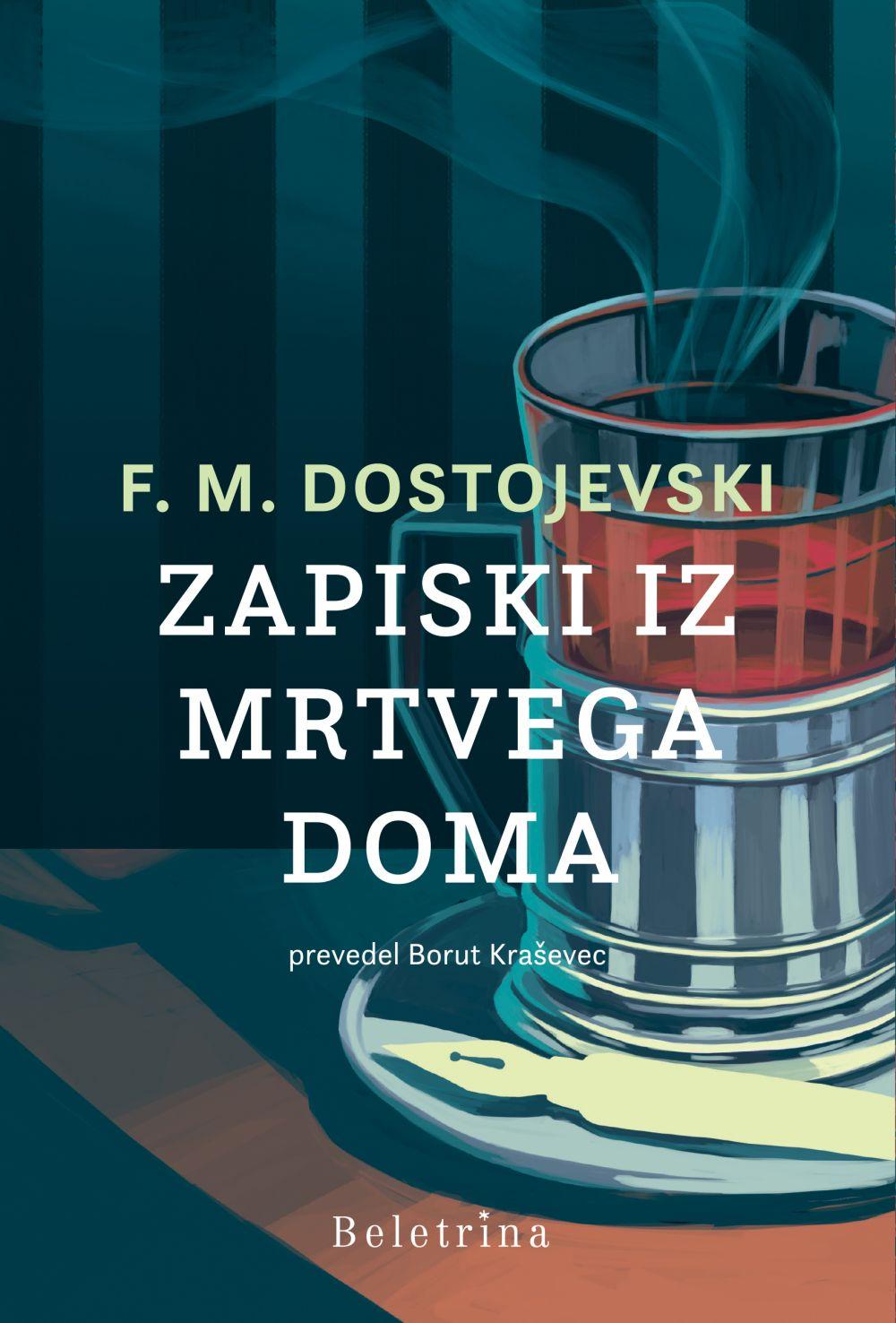 Fjodor M. Dostojevski: Zapiski iz mrtvega doma