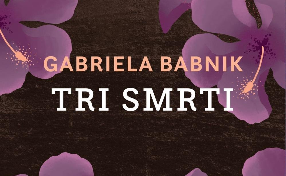 Gabriela Babnik: Tri smrti