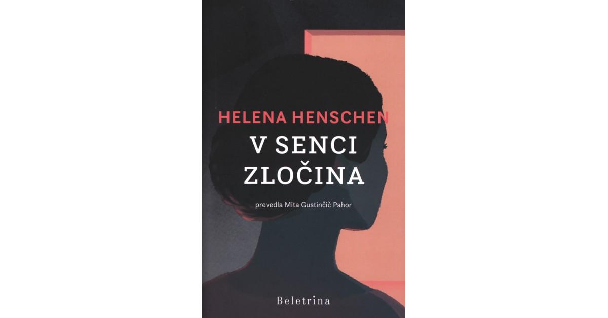 Helena Henschen: V senci zločina (Beletrina, 2019)