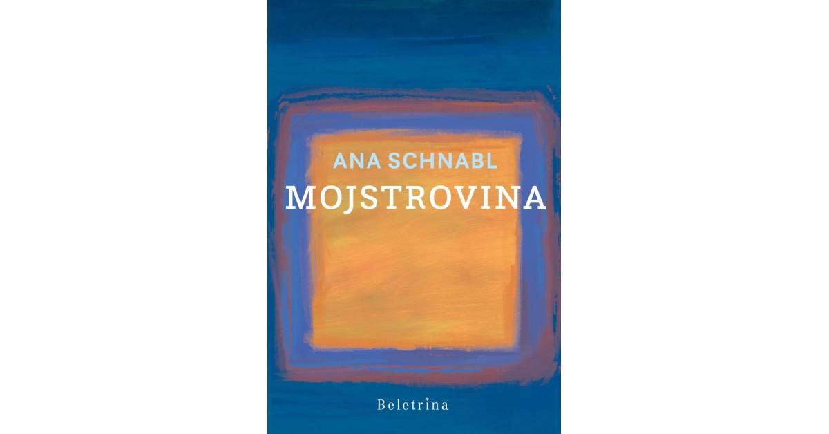 Ana Schnabl: Mojstrovina (Beletrina, 2020)