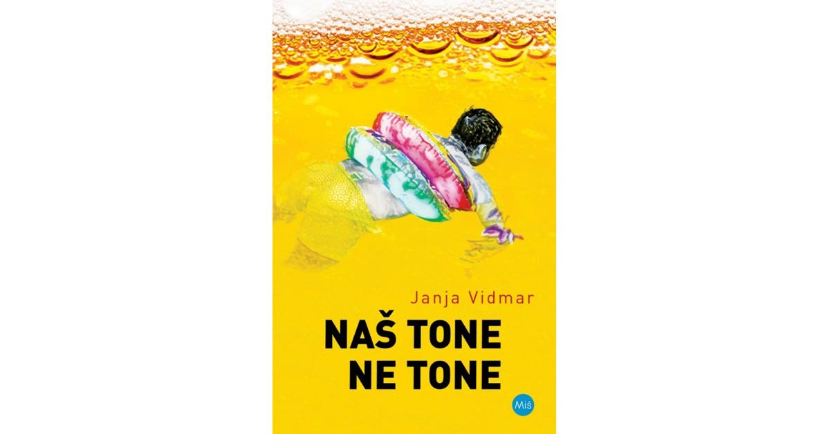 Janja Vidmar: Naš Tone ne tone (Založba Miš, 2020)