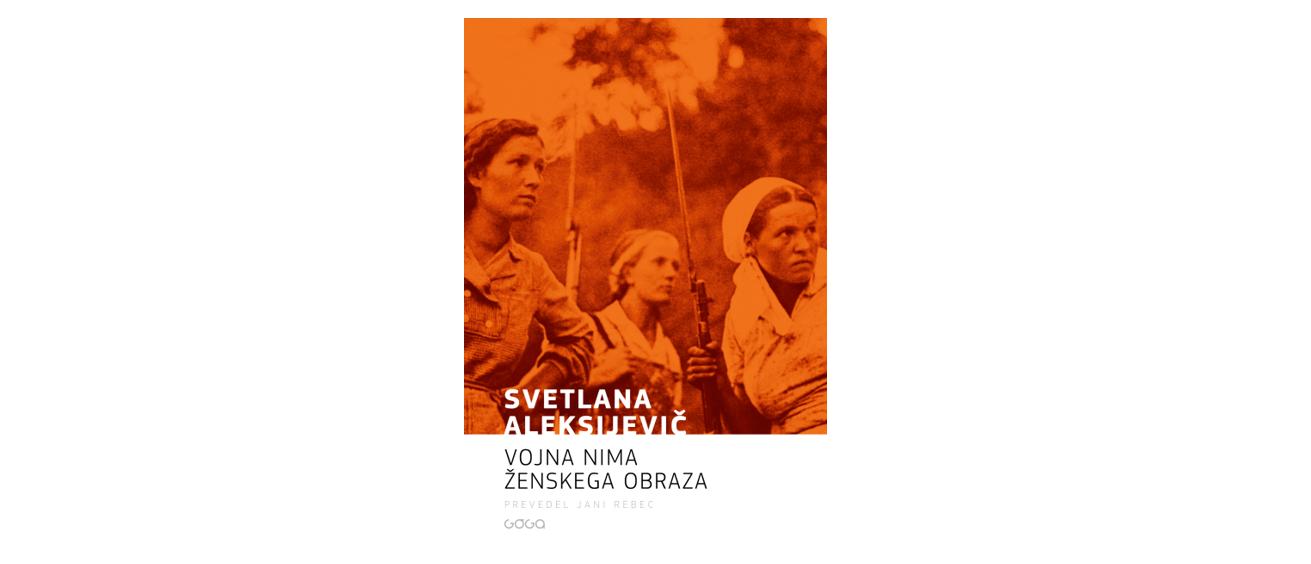 Svetlana Aleksijevič: Vojna nima ženskega obraza (Goga, 2020)