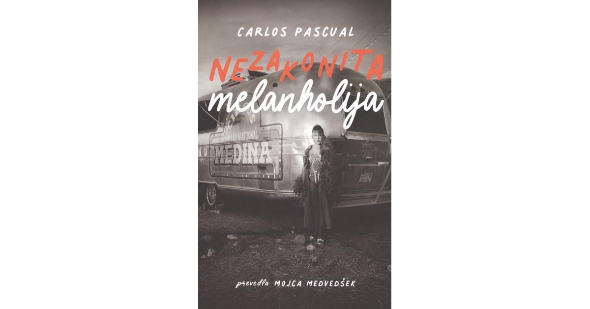 Carlos Pascual: Nezakonita melanholija (LUD Šerpa, 2020)
