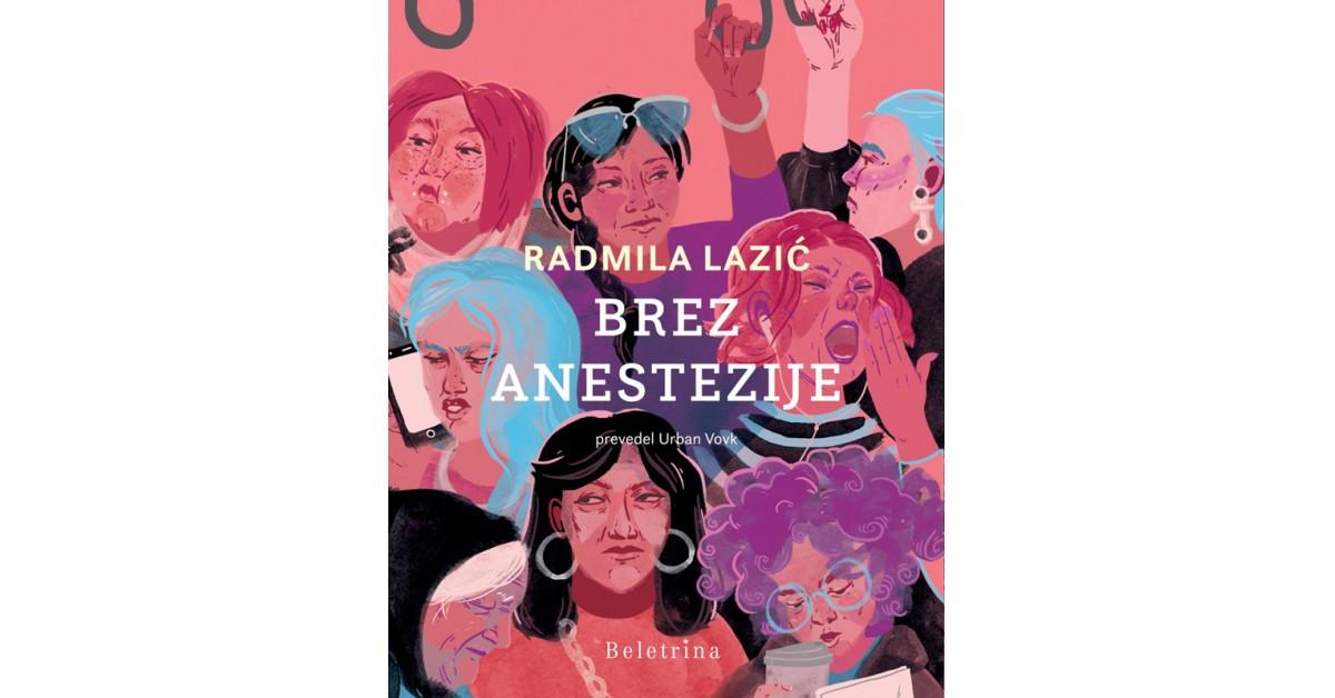 Radmila Lazić: Brez anestezije (Beletrina, 2019)
