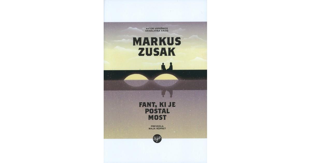 Markus Zusak: Fant, ki je postal most (Sanje, 2019)