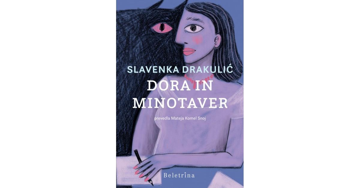 Slavenka Drakulić: Dora in Minotaver (Beletrina, 2021)