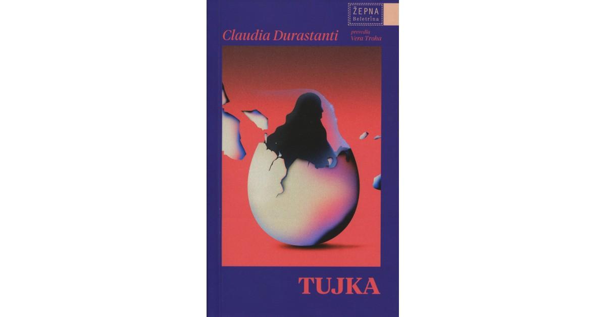 Claudia Durastanti: Tujka (Beletrina, 2021)