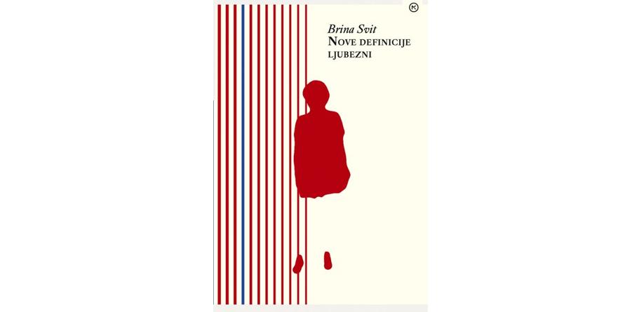 Brina Svit: Nove definicije ljubezni (Mladinska knjiga, 2020)