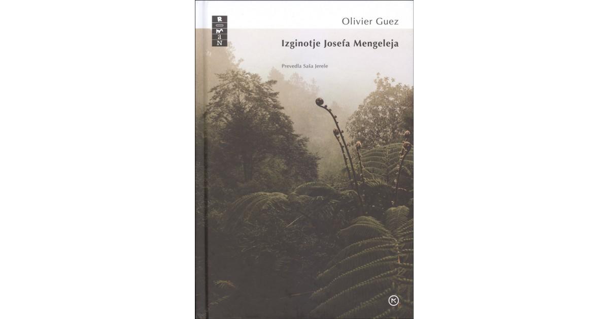 Olivier Guez: Izginotje Josefa Mengeleja (Mladinska knjiga, 2020)
