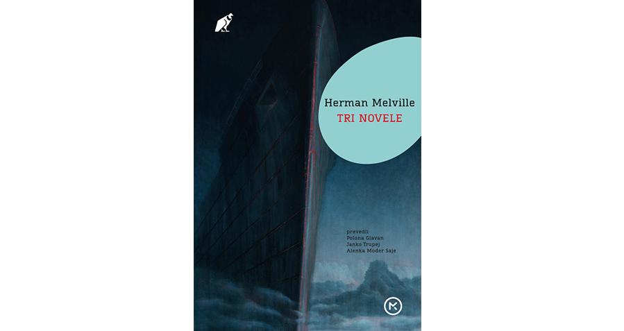 Herman Melville: Tri novele (Mladinska knjiga, 2020)