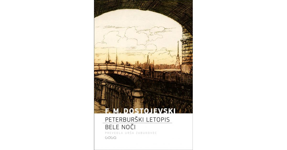 Fjodor M. Dostojevski: Peterburški letopis, Bele noči (Goga, 2020)
